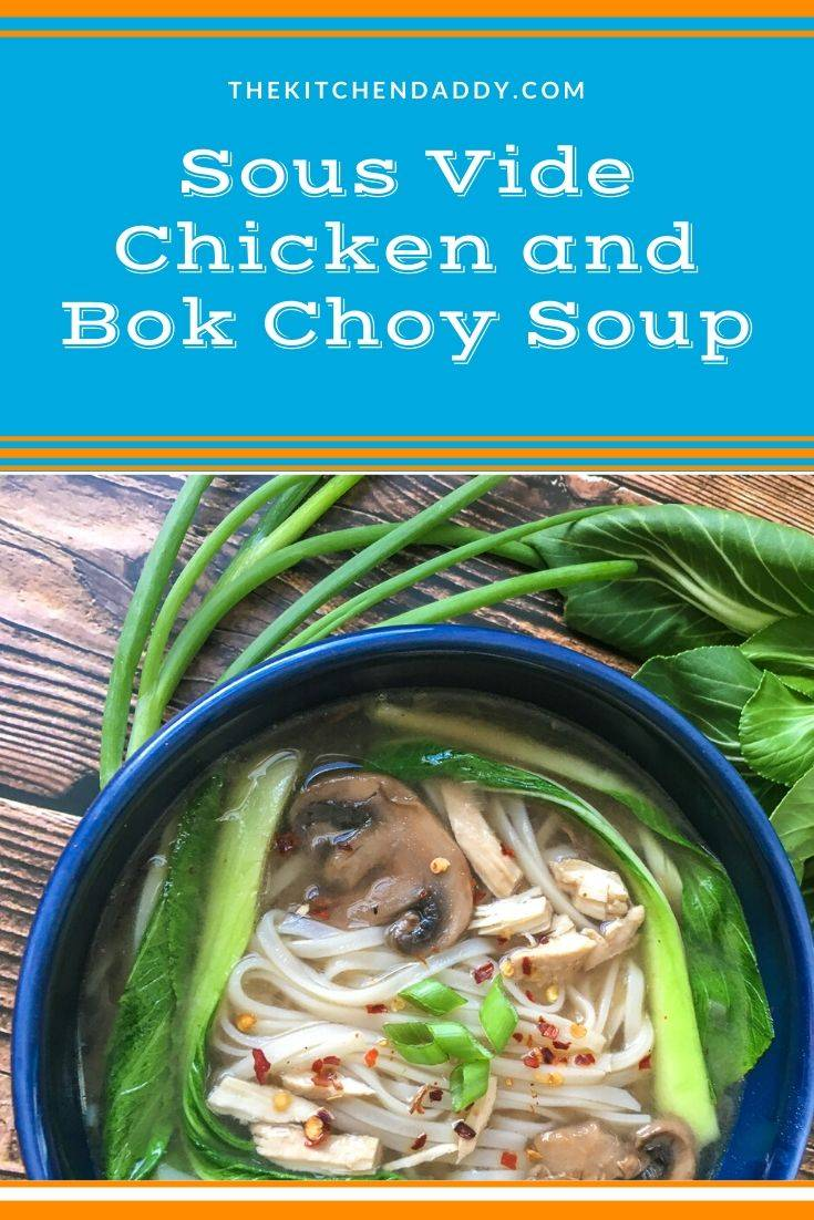 Sous Vide Chicken and Bok Choy Soup