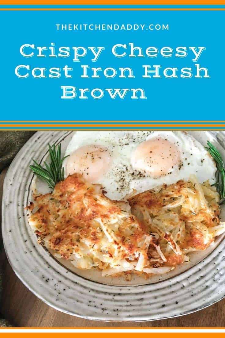 Crispy Cheesy Cast Iron Hash Brown Recipe