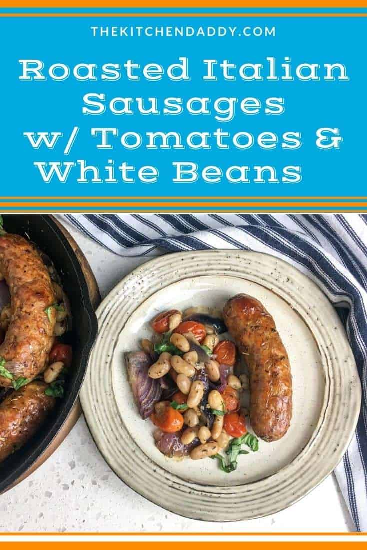 Roasted Italian Sausages with Tomatoes and White Beans