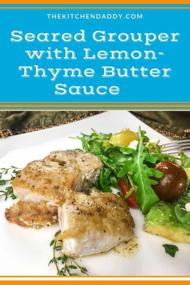 Seared Grouper Recipe with Lemon-Thyme Butter Sauce