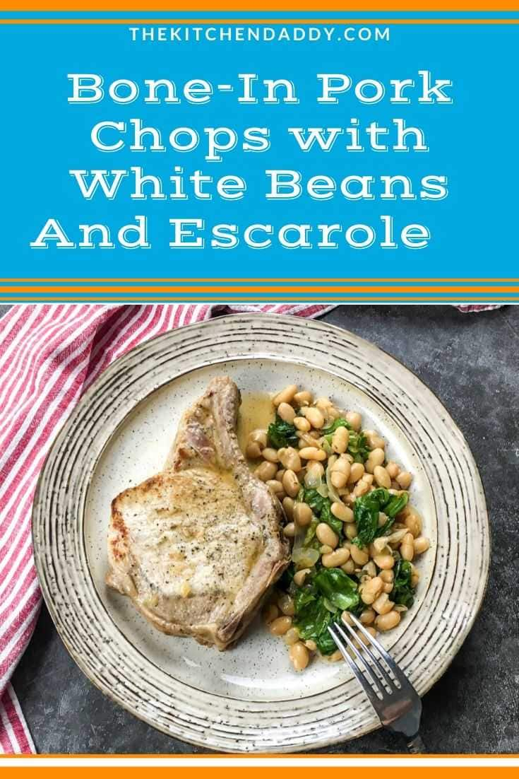 Bone-In Pork Chops with White Beans And Escarole