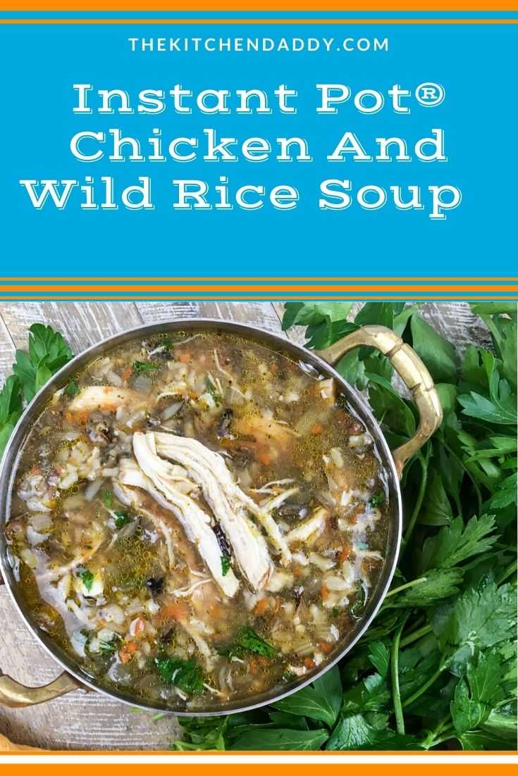 Instant Pot® Chicken And Wild Rice Soup