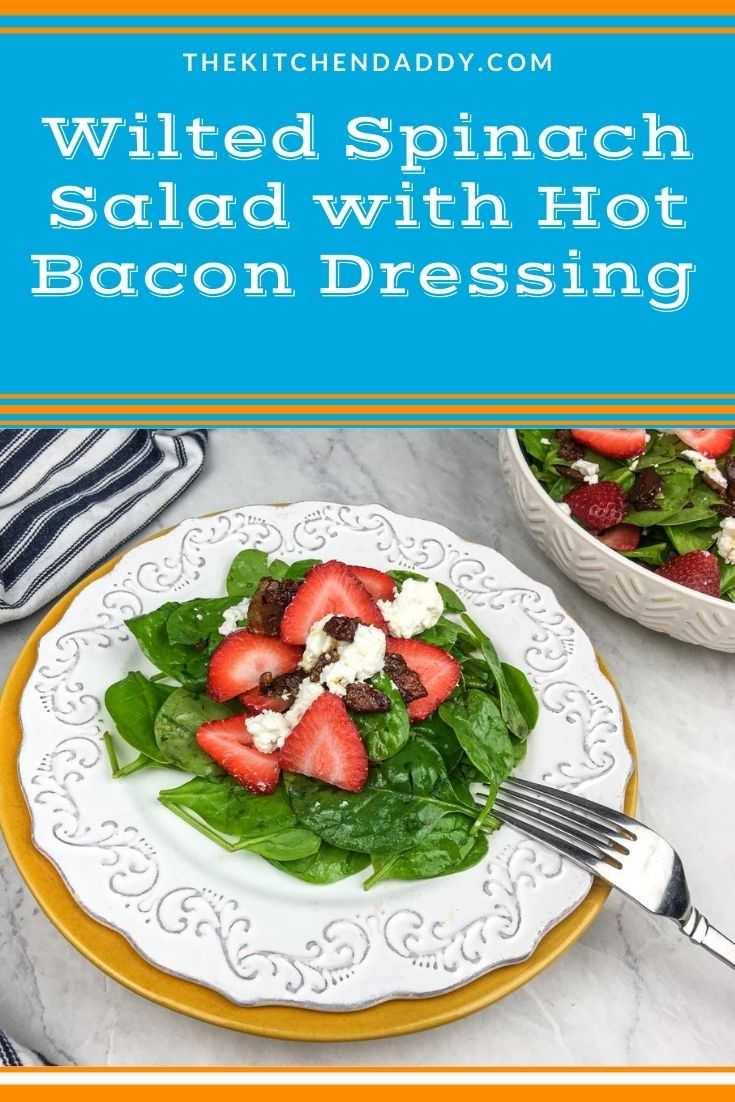 Wilted Spinach Salad with Hot Bacon Dressing