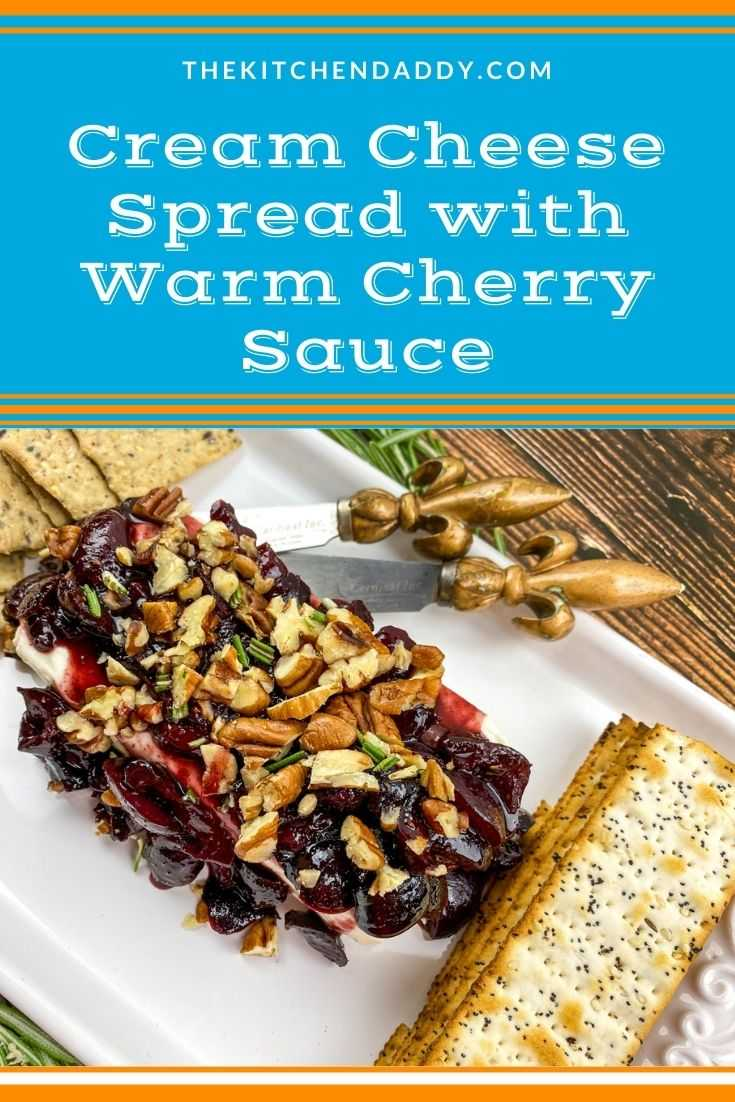 Cream Cheese Spread with Warm Cherry Sauce