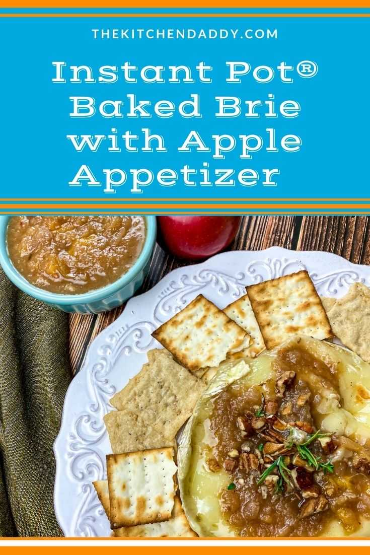 Instant Pot® Baked Brie with Apple Appetizer