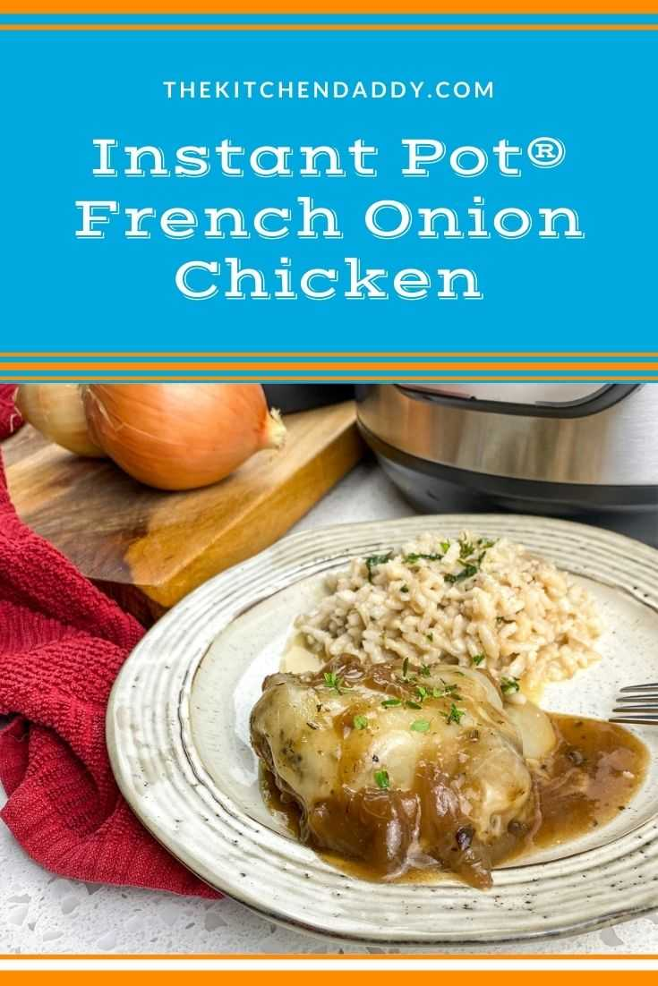 Instant Pot® French Onion Chicken