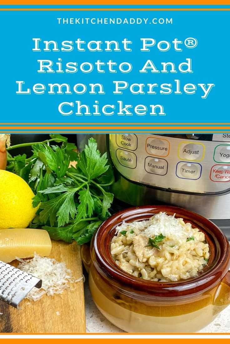 Instant Pot® Risotto And Lemon Parsley Chicken