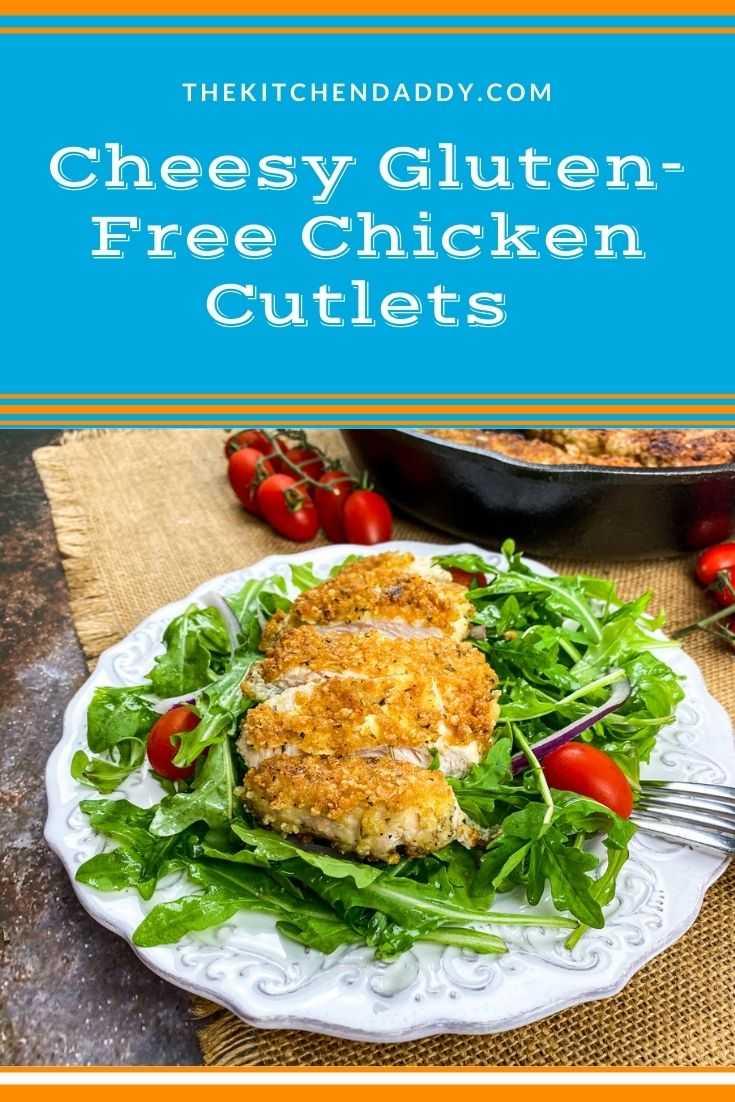 Cheesy Gluten-Free Chicken Cutlets