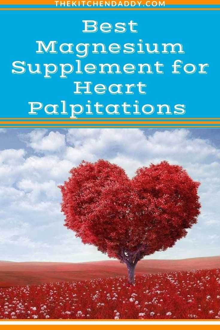 Best Magnesium Supplement for Heart Palpitations