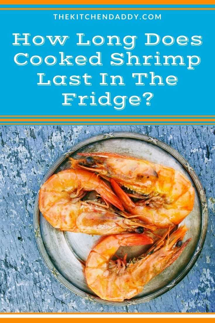 How Long Does Cooked Shrimp Last In The Fridge