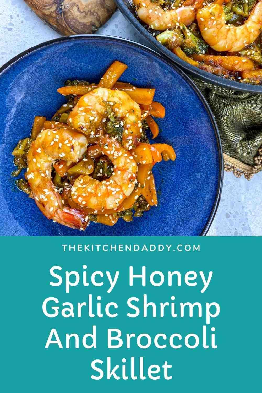 Spicy Honey Garlic Shrimp And Broccoli Skillet